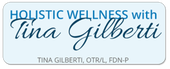Holistic Wellness with TIna Gilberti, OTRL, FDN